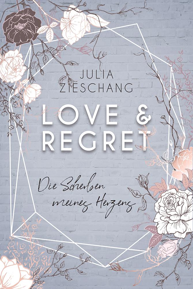 Cover Love & Regret - Die Scherben meines Herzens